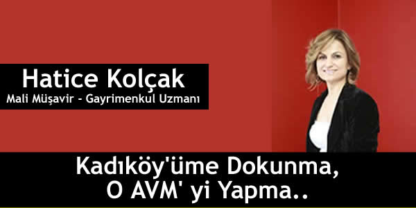Kadıköy'üme Dokunma, O AVM' yi Yapma..