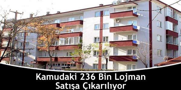 Kamudaki 236 Bin Lojman Satışa Çıkarılıyor