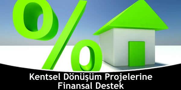Kentsel Dönüşüm Projelerine Finansal Destek