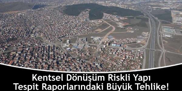 Kentsel Dönüşüm Riskli Yapı Tespit Raporlarındaki Büyük Tehlike!