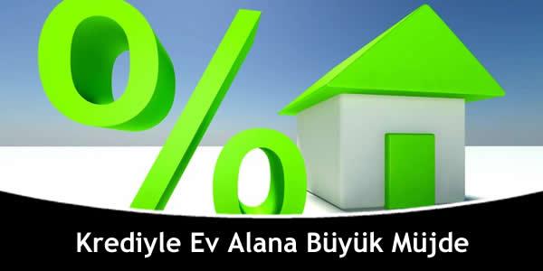 Krediyle Ev Alana Büyük Müjde