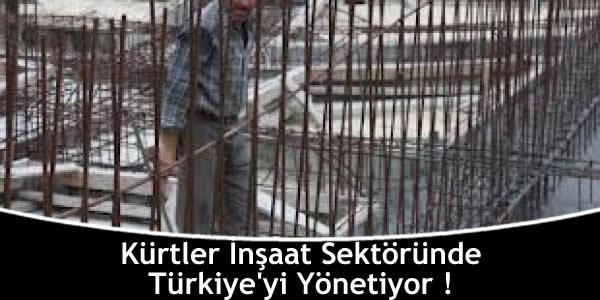 Kürtler İnşaat Sektöründe Türkiye'yi Yönetiyor !