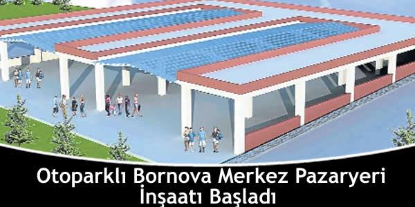 Otoparklı Bornova Merkez Pazaryeri İnşaatı Başladı
