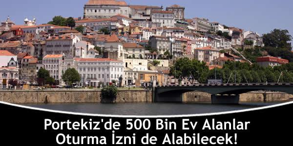 Portekiz'de 500 Bin Ev Alanlar Oturma İzni de Alabilecek!