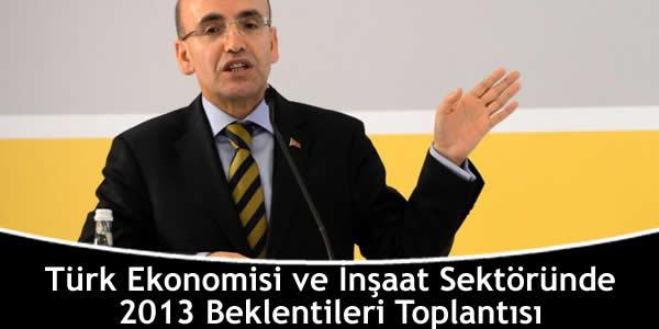 Türk Ekonomisi ve İnşaat Sektöründe 2013 Beklentileri Toplantısı