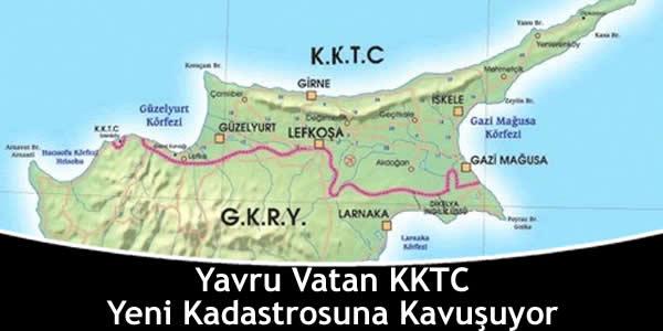 Yavru Vatan KKTC Yeni Kadastrosuna Kavuşuyor