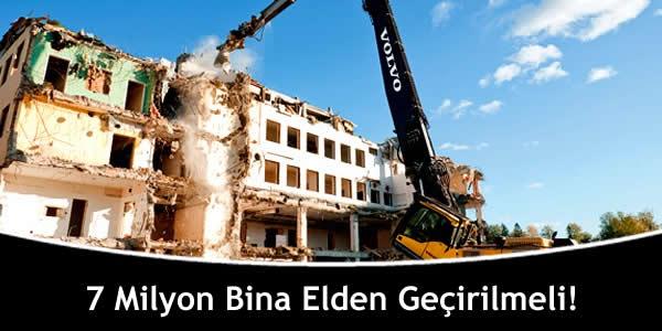 7 Milyon Bina Elden Geçirilmeli!