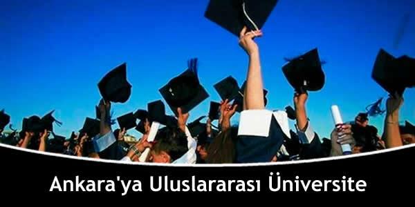 Ankara'ya 2 Üniversiteden Uluslararası Üniversite