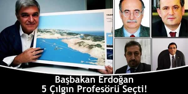 Başbakan Erdoğan 5 Çılgın Profesörü Seçti!