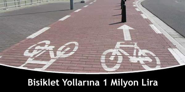 Bisiklet Yollarına 1 Milyon Lira