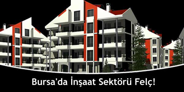 Bursa'da İnşaat Sektörü Felç!