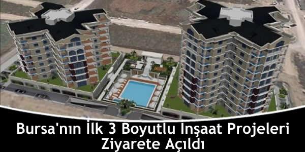 Bursa'nın İlk 3 Boyutlu İnşaat Projeleri Ziyarete Açıldı