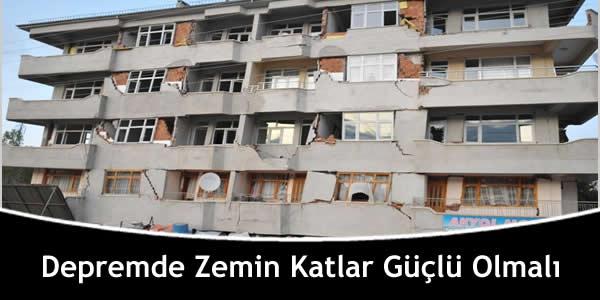 Depremde Zemin Katlar Güçlü Olmalı