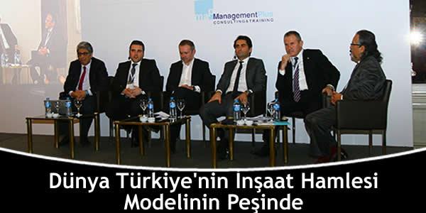 Dünya Türkiye'nin İnşaat Hamlesi Modelinin Peşinde