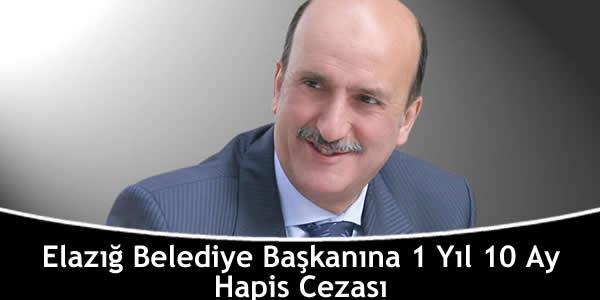 Elazığ Belediye Başkanına 1 Yıl 10 Ay Hapis Cezası