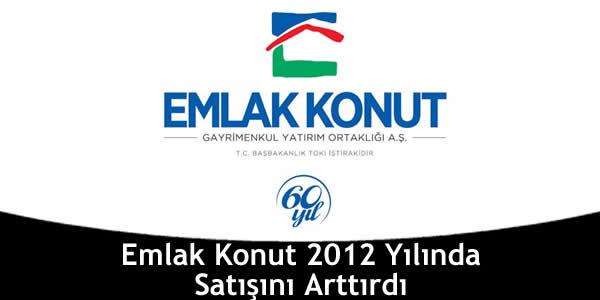 Emlak Konut 2012 Yılında Satışını Arttırdı