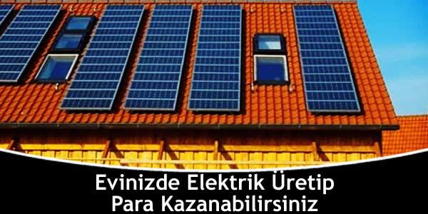 Evinizde Elektrik Üretip Para Kazanabilirsiniz