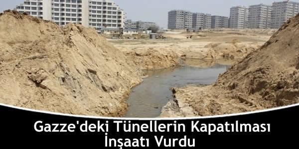 Gazze'deki Tünellerin Kapatılması İnşaatı Vurdu
