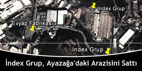 İndex Grup, Ayazağa'daki Arazisini Sattı