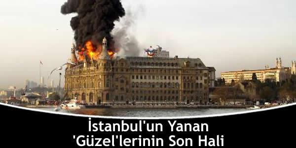 İstanbul'un Yanan 'Güzel'lerinin Son Hali