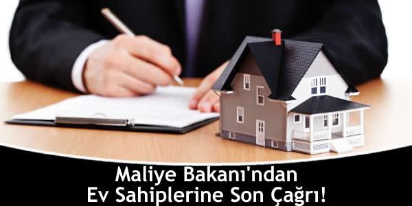 Maliye Bakanı'ndan Ev Sahiplerine Son Çağrı!
