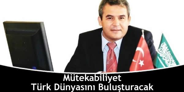 Mütekabiliyet Türk Dünyasını Buluşturacak