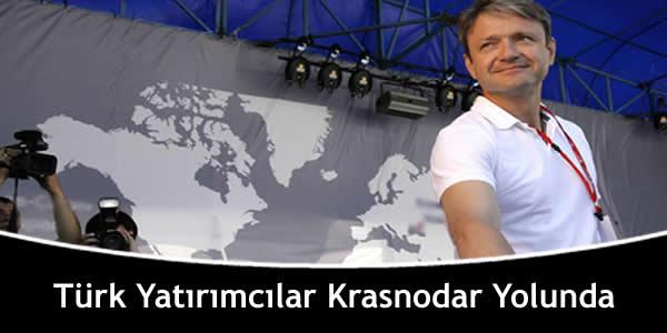 Türk Yatırımcılar Krasnodar Yolunda