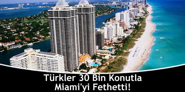 Türkler 30 Bin Konutla Miami'yi Fethetti!