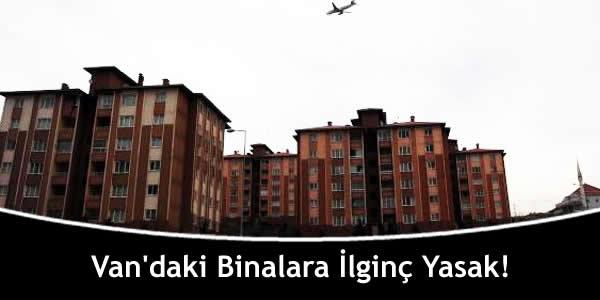 Van'daki Binalara İlginç Yasak!