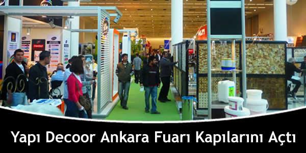 Yapı Decoor Ankara Fuarı Kapılarını Açtı