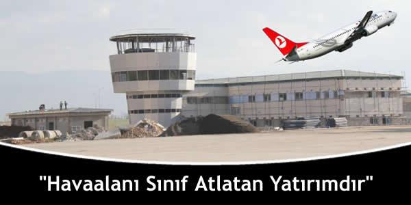 """""""Havaalanı Sınıf Atlatan Yatırımdır"""""""