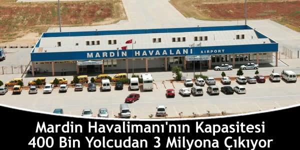 Mardin Havalimanı'nın Kapasitesi 400 Bin Yolcudan 3 Milyona Çıkıyor