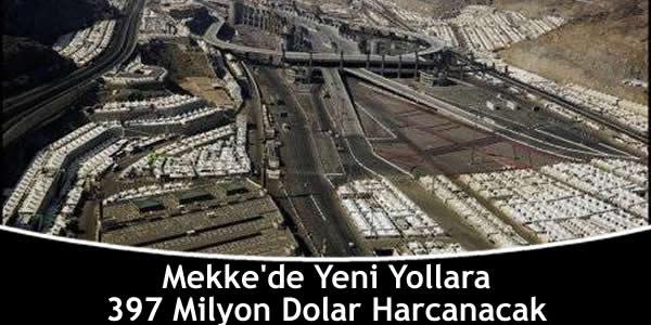 Mekke'de Yeni Yollara 397 Milyon Dolar Harcanacak