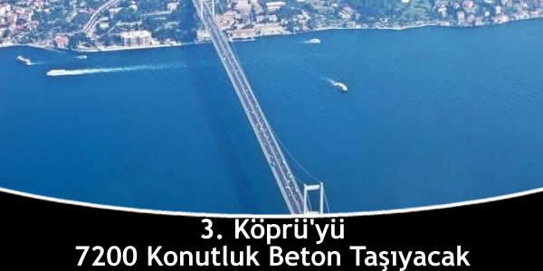 3. Köprü'yü 7200 Konutluk Beton Taşıyacak