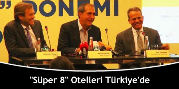 """""""Süper 8"""" Otelleri Türkiye'de"""