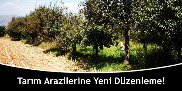 Tarım Arazilerine Yeni Düzenleme!