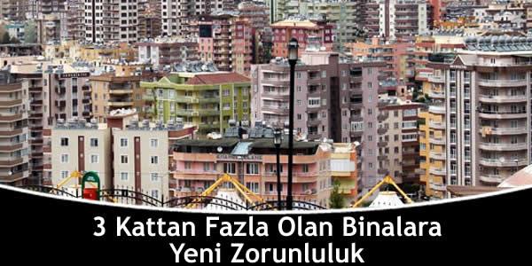 3 Kattan Fazla Olan Binalara Yeni Zorunluluk