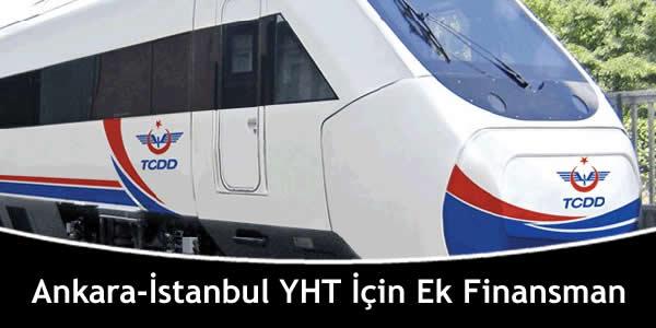 Ankara-İstanbul YHT İçin Ek Finansman