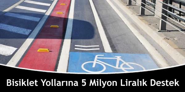 Bisiklet Yollarına 5 Milyon Liralık Destek