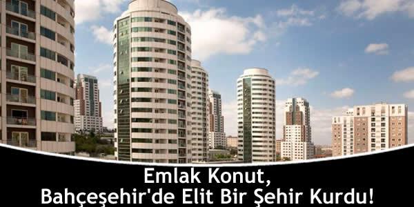 Emlak Konut, Bahçeşehir'de Elit Bir Şehir Kurdu!
