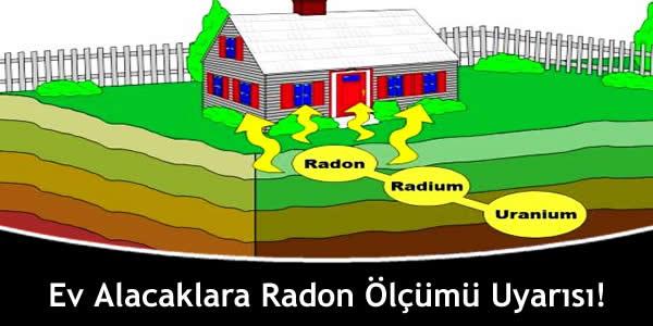 Ev Alacaklara Radon Ölçümü Uyarısı!