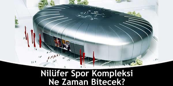 Nilüfer Spor Kompleksi Ne Zaman Bitecek?