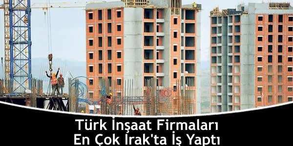 turk-insaat-firmalari-en-cok-irakta-is-yapti