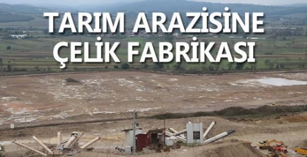 Tarım Arazisine Çelik Fabrikası